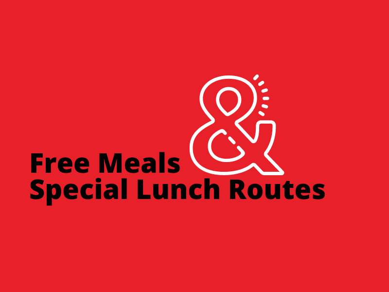 Special Lunch Routes and Free Meals Available